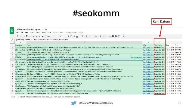 #seokomm @StephanW #DIYData #SEOkomm 69 KeinDatum IFFTTT Rezept: https://ifttt.com/recipes/264734-twitter-mention-search