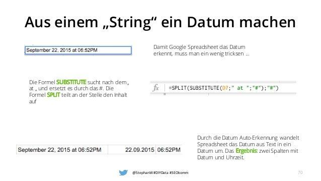"""Aus einem """"String"""" ein Datum machen @StephanW #DIYData #SEOkomm 70 Damit Google Spreadsheet das Datum erkennt, muss man ei..."""
