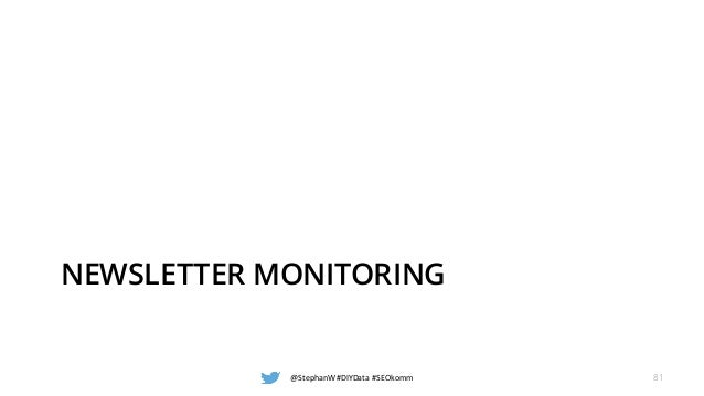 NEWSLETTER MONITORING @StephanW #DIYData #SEOkomm 81