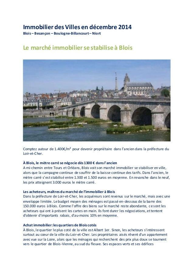 Immobilier des Villes en décembre 2014 Blois – Besançon – Boulogne-Billancourt – Niort Le marché immobilier se stabilise à...