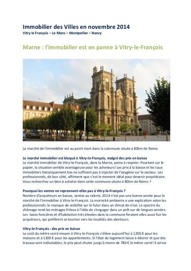 Immobilier des Villes en novembre 2014 Vitry le François – Le Mans – Montpellier – Nancy Marne : l'immobilier est en panne...
