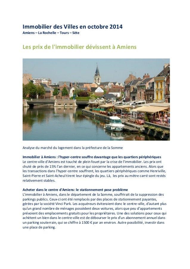 Immobilier des Villes en octobre 2014 Amiens – La Rochelle – Tours – Sète  Les prix de l'immobilier dévissent à Amiens  An...