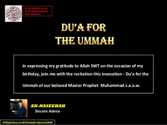 In expressing my gratitude to Allah SWT on the occasion of my birthday, join me with the recitation this invocation - Du'a...