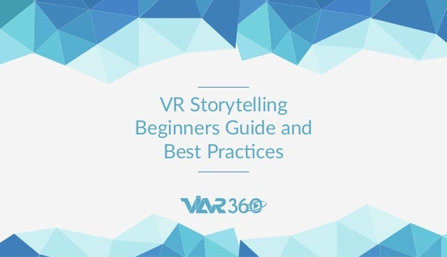 VR Storytelling Beginners Guide and Best Practices