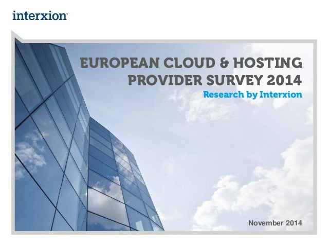 EUROPEAN CLOUD & HOSTING  PROVIDER SURVEY 2014  Research by Interxion  November 2014