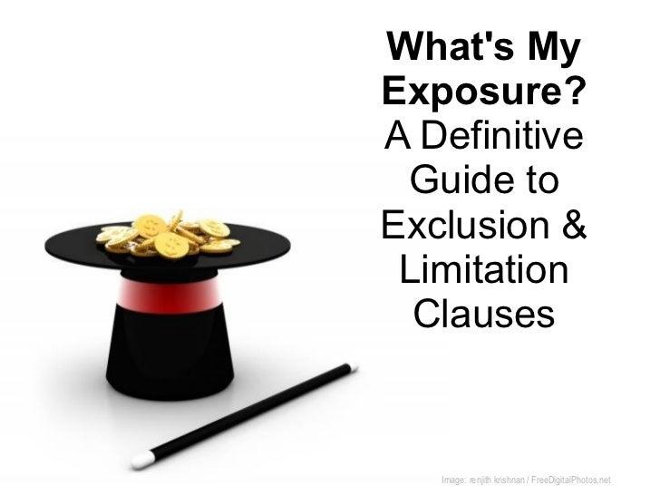 Whats MyExposure?A Definitive Guide toExclusion & Limitation  Clauses   Image: renjith krishnan / FreeDigitalPhotos.net