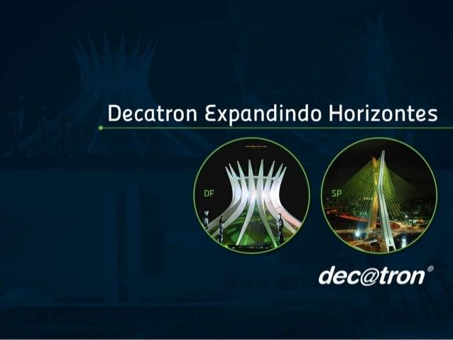 Decatron expandindo os horizontes!