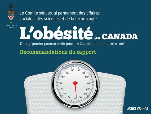 Recommandations du rapport #SOCI #SenCA SÉNAT SENATE CANADA Le Comité sénatorial permanent des affaires sociales, des scie...