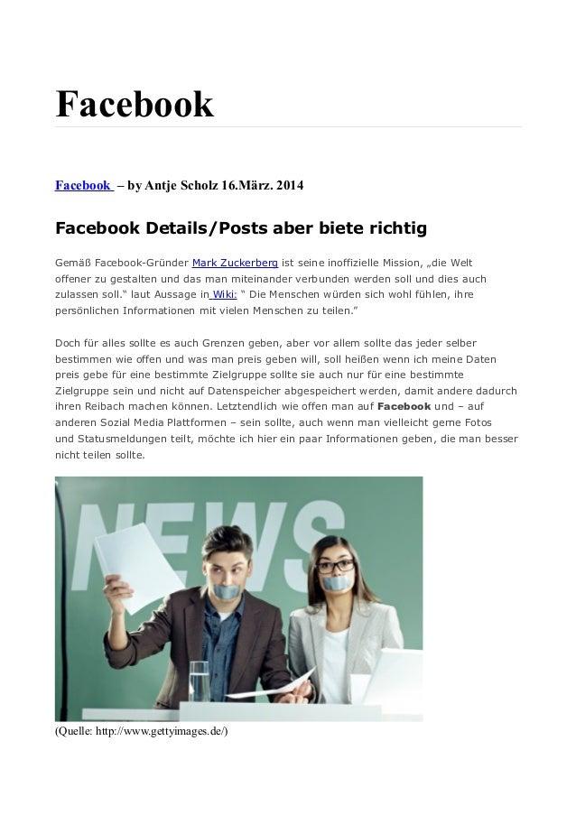 Facebook Facebook – by Antje Scholz 16.März. 2014 Facebook Details/Posts aber biete richtig Gemäß Facebook-Gründer Mark Zu...