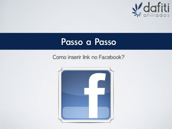 Passo a PassoComo inserir link no Facebook?