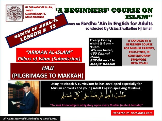 "IN THE NAME OF ALLAH, MOST COMPASSIONATE, MOST MERCIFUL  HA  H DIT  L  F J O  SS E  A IBR  N # O  ""A BEGINNERS' COURSE ON ..."