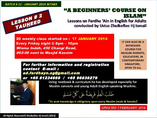"BATCH # 11 - JANUARY 2014 INTAKE  ""A BEGINNERS' COURSE ON ISLAM""  2 N # O ESS HEED L TAU  Lessons on Fardhu 'Ain in Englis..."