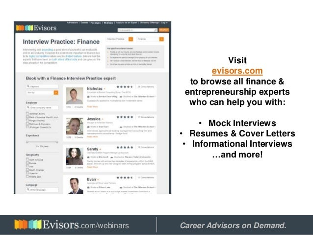 Visit evisors.com to browse all finance & entrepreneurship experts who can help you with: • Mock Interviews • Resumes & Co...
