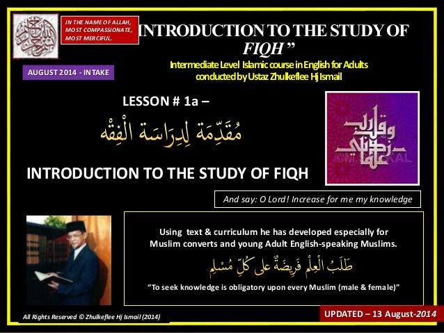 """INTRODUCTIONTOTHESTUDYOF FIQH"" IntermediateLevel IslamiccourseinEnglishforAdults conductedbyUstazZhulkefleeHjIsmail IN TH..."