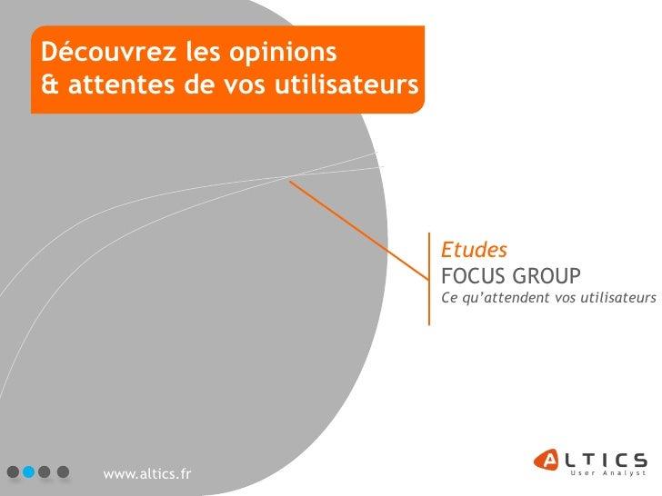 Découvrez les opinions & attentes de vos utilisateurs                                      Etudes                         ...