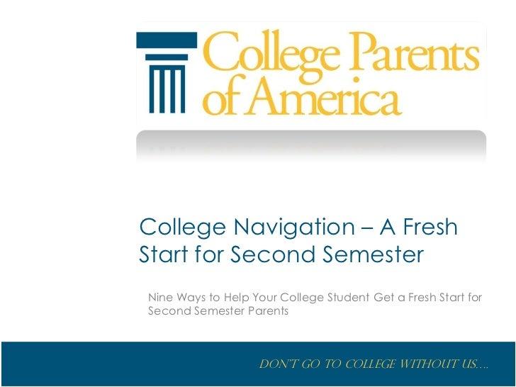 College Navigation – A FreshStart for Second SemesterNine Ways to Help Your College Student Get a Fresh Start forSecond Se...