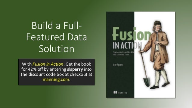 Build a Full- Featured Data Solution With Fusion in Action. Get the book for 42% off by entering slsperry into the discoun...