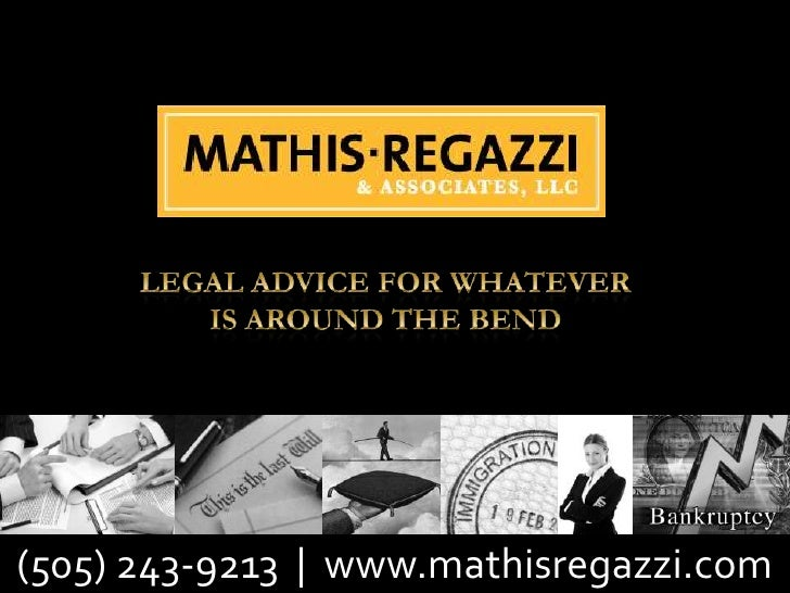 Legal Advice for Whatever is Around the Bend<br />(505) 243-9213  |  www.mathisregazzi.com<br />