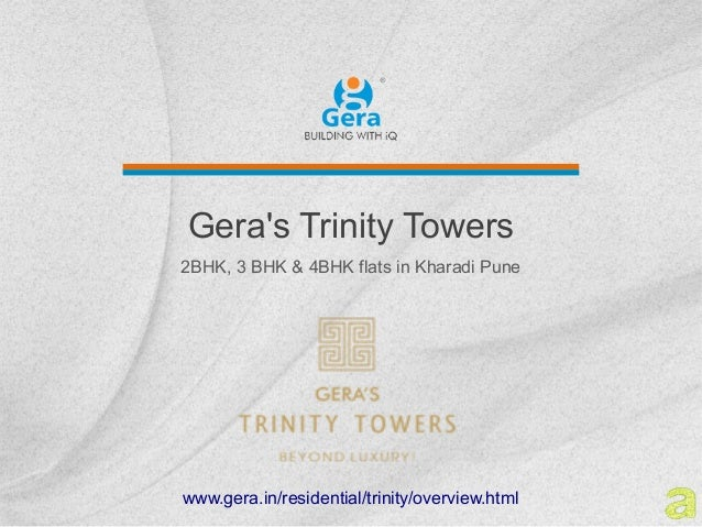 Geras Trinity Towers2BHK, 3 BHK & 4BHK flats in Kharadi Punewww.gera.in/residential/trinity/overview.html