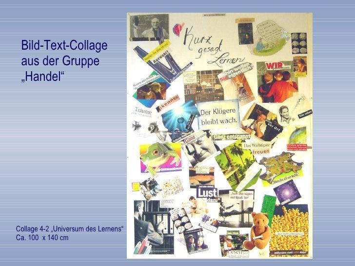 """Bild-Text-Collage aus der Gruppe """"Handel"""" Collage 4-2 """"Universum des Lernens"""" Ca. 100  x 140 cm"""
