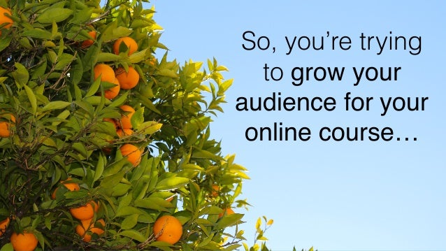 7 Ways to Grow Your Online Course with SlideShare from @conradwa Slide 2