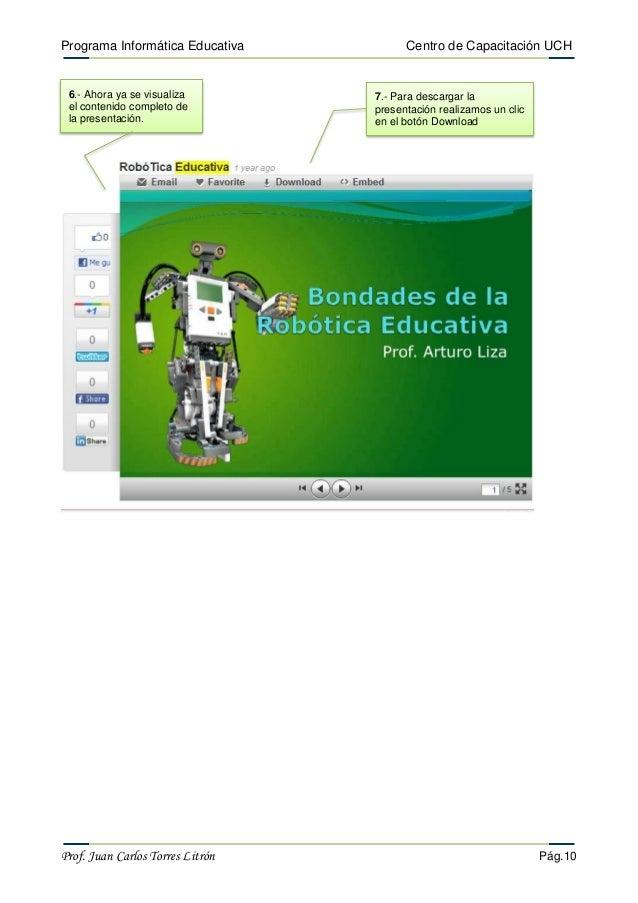 Programa Informática Educativa Centro de Capacitación UCH Prof. Juan Carlos Torres Litrón Pág.10 6.- Ahora ya se visualiza...
