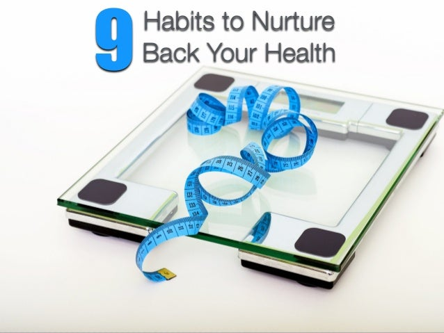 10 Lessons For Weight Loss and A Healthy Life The Habits to Nurture Back Your Health9