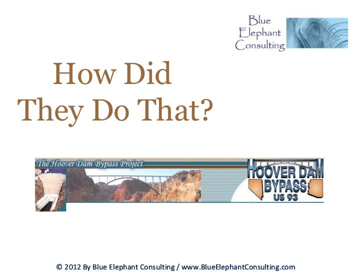 How DidThey Do That?  © 2012 By Blue Elephant Consulting / www.BlueElephantConsulting.com