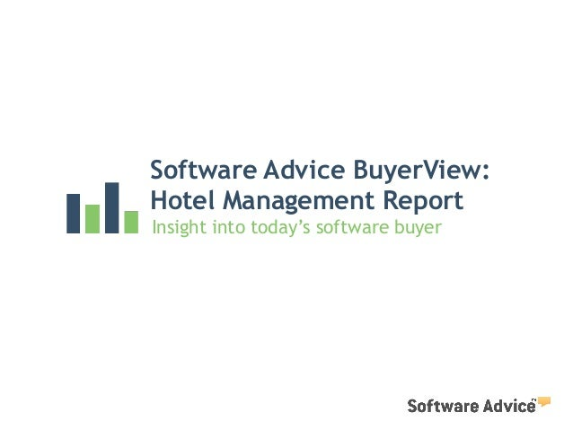 Software Advice BuyerView: Hotel Management Report Insight into today's software buyer