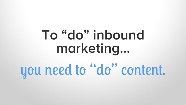 How HubSpot Does Inbound: Creating a Content Machine Slide 3