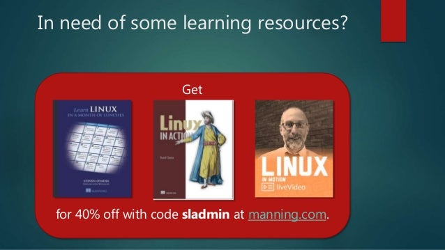 In need of some learning resources? Get for 40% off with code sladmin at manning.com.