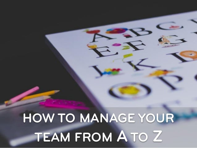 lead and manage a team activity 7 key elements to a successful team coordination  one of the most exciting tasks for a leader is to  there is no doubt that to perform a correct management .