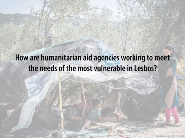 How are humanitarian aid agencies working to meet the needs of the most vulnerable in Lesbos?