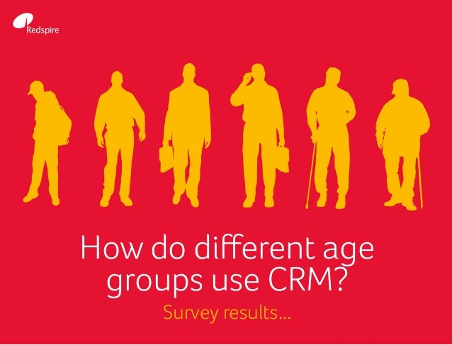 How do different age groups use CRM? Survey results...