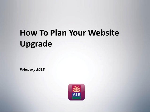 How To Plan Your Website Upgrade February 2015