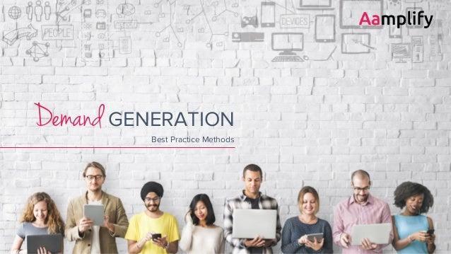 Demand GENERATION Best Practice Methods