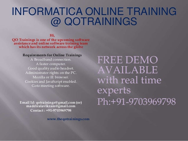 INFORMATICA ONLINE TRAINING@ QOTRAININGSHi,QO Trainings is one of the upcoming softwareassistance and online software trai...