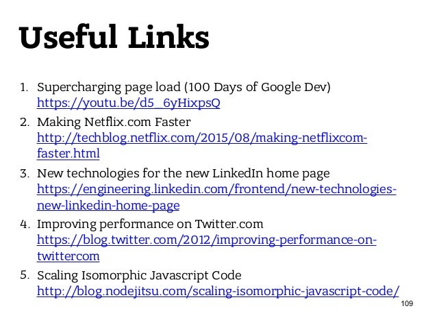 Useful Links 1. Supercharging page load (100 Days of Google Dev) https://youtu.be/d5_6yHixpsQ 2. Making Netflix.com Faste...