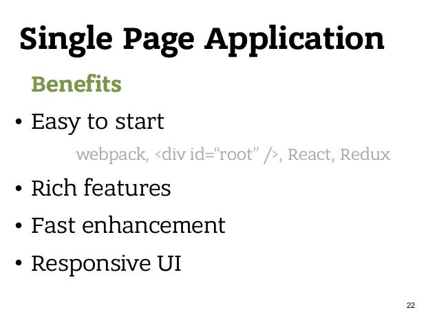 """Single Page Application Benefits • Easy to start • Rich features • Fast enhancement • Responsive UI webpack, <div id=""""root..."""