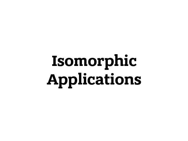 Isomorphic Applications