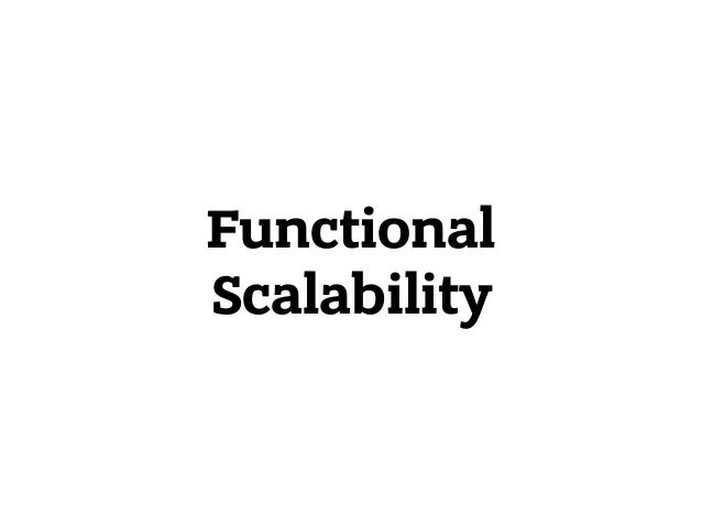 Functional Scalability