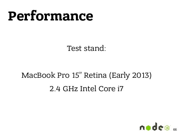 """Performance Test stand: MacBook Pro 15"""" Retina (Early 2013) 2.4 GHz Intel Core i7 66"""
