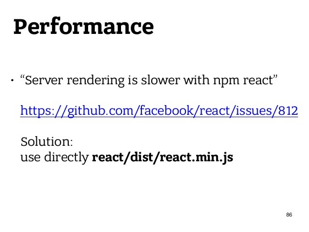 """Performance • """"Server rendering is slower with npm react""""  https://github.com/facebook/react/issues/812  Solution: us..."""