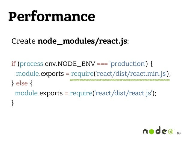 Performance Create node_modules/react.js:  if (process.env.NODE_ENV === 'production') { module.exports = require('react/...