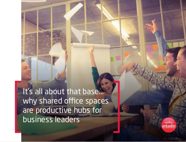It's all about that base... why shared office spaces are productive hubs for business leaders