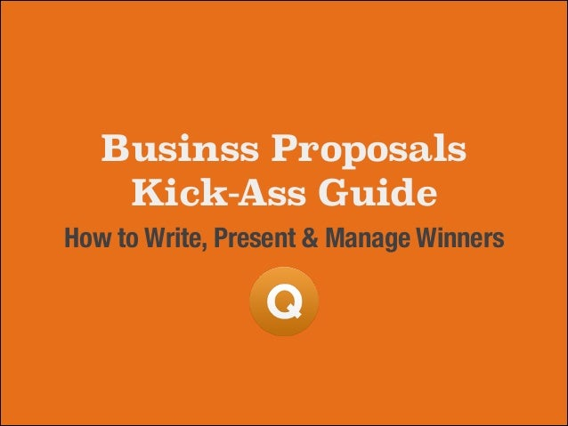 Businss Proposals Kick-Ass Guide How to Write, Present & Manage Winners