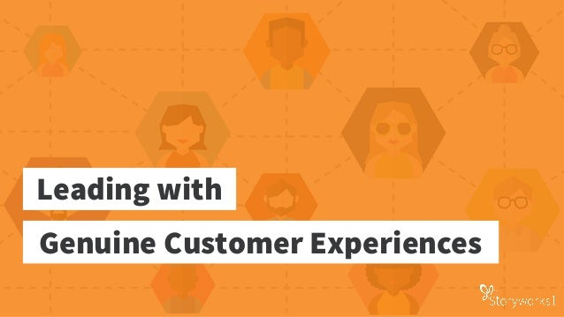 Leading with Genuine Customer Experiences