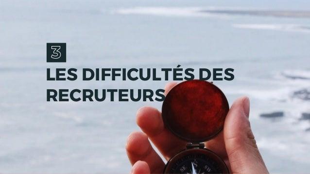 LES DIFFICULTÉS DES RECRUTEURS