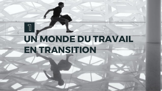 UN MONDE DU TRAVAIL EN TRANSITION