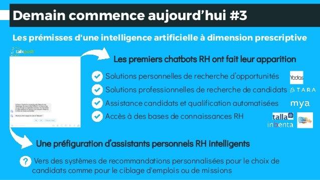 Demain commence aujourd'hui #3 Les prémisses d'une intelligence artificielle à dimension prescriptive Les premiers chatbot...